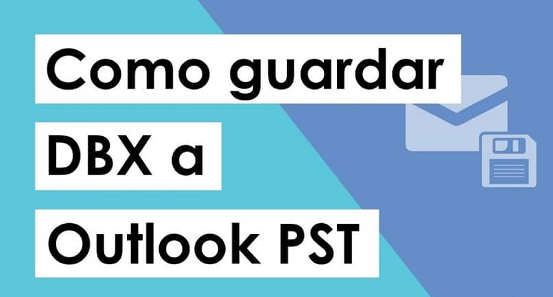 como guardar dbx a outlook